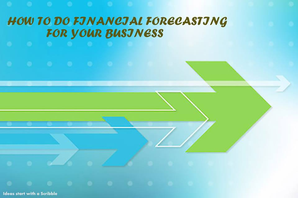 how to do financial forecasting for your business